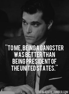 always wanted to be a Gangster