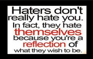 """Savvy """"Quote"""" : Hater's Don't Really Hate You…"""