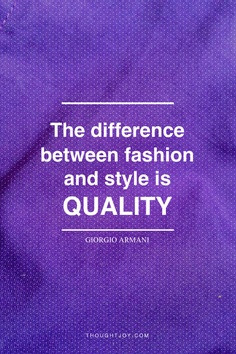 the difference between fashion and style is quality clothing quotes