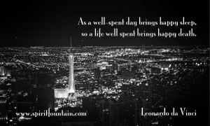 ... Sleep so a Life well spent brings happy death ~ Inspirational Quote