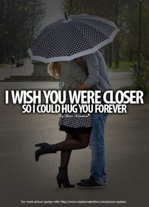 Beautiful Love Quotes - I wish you were closer