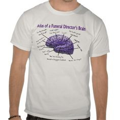 Funeral Director/Mortician Funny Brain Design T Shirt