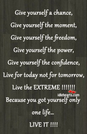 Give Yourself a Chance ~ Freedom Quote