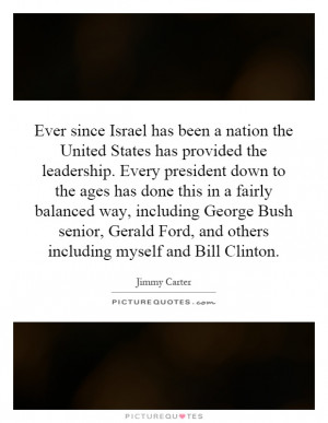 Israel has been a nation the United States has provided the leadership ...