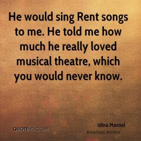 Rent The Musical Quotes Sing rent songs to me.