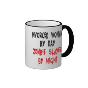 Zombie Slayer Divorced Woman Coffee Mug