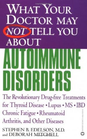 ... Lupus, MS, IBD, Chronic Fatigue, Rheumatoid Arthritis, and Other