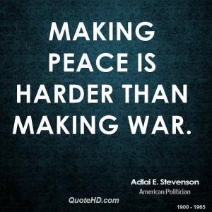 Making peace is harder than making war.