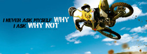 ask myself why,I ask why Not - Quotes FB Cover Photo