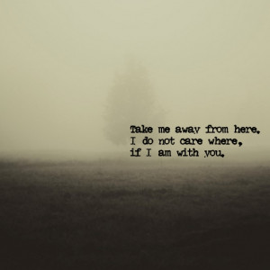 Take me away… More inspirational quotes here:http://wagnerrios ...