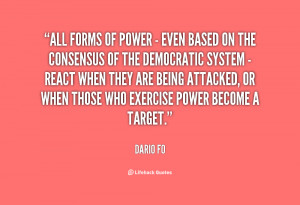 All forms of power - even based on the consensus of the democratic ...