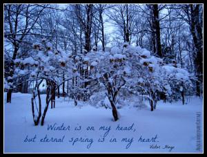 Winter Is On My Head, But Eternal Spring Is In My Heart