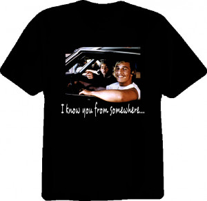 Dazed And Confused Movie Quote T Shirt