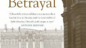 The Betrayal, by Helen Dunmore, Penguin, 345 pages, $32