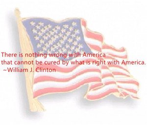 ... America That Cannot Be Cured By What Is Right With America. ~ William