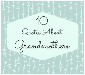 10 quotes about grandmothers click through for 10 sweet quotes about ...