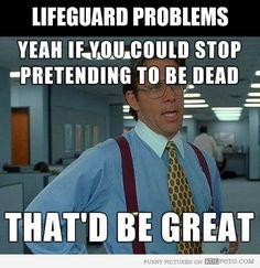... lifeguard meme, memes, offices, lifeguard funny, lifeguard problems
