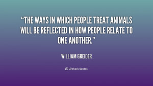The ways in which people treat animals will be reflected in how people ...
