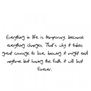 Fact Quote : Everything in life is temporary.