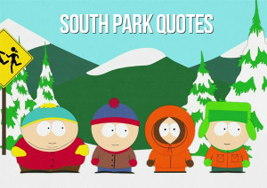 Best South Park quotes