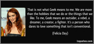 That is not what Geek means to me. We are more than the hobbies that ...