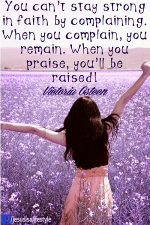 praise and you'll be raised...