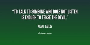 quote-Pearl-Bailey-to-talk-to-someone-who-does-not-94206.png