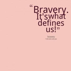 bravery quotes bravery quotes