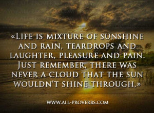 life-is-mixture-of-sunshine-and-rain-teardrops-and-laughter-please-and ...