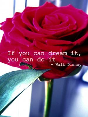 Dream Walt Disney Rose quote