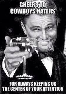 Cheers to cowboys haters for always keeping us the center of your ...