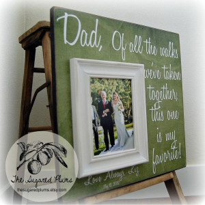 Father of the Bride Gift Picture Frame , 16x16 ALL THE WALKS, Parent ...
