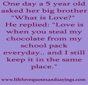 """He replied: """"Love is when you steal my chocolate from my school pack ..."""