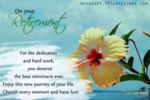 ... The Dedication And Hard Work, You Deserve The Best Retirement Ever