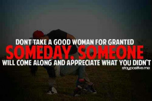 don't take a good woman for granted