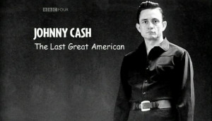 Johnny Cash - The Last Great American - A Sunday Documentary