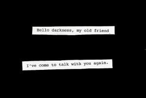 black, darkness, old friend, quotes, talk