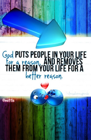 God puts people in YOUR life for a reason.....♥