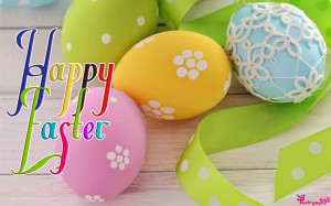 Easter Wishes and Greeting with Easter Eggs