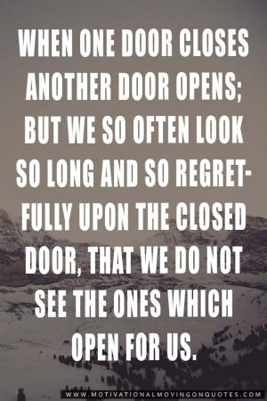 when one door closes another door opens but we so often look so long ...