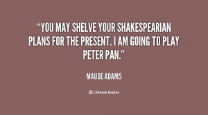 maude adams quotes don t be afraid of failure be afraid of petty ...