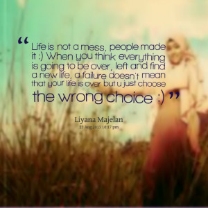 In Your Life Is Going Wrong Quotes ~ Quotes from Liyana Ezzati: Life ...