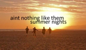 Country Summer Nights Quotes Summer nights