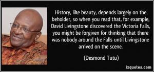 ... the Falls until Livingstone arrived on the scene. - Desmond Tutu