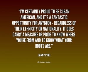 quote-Danny-Pino-im-certainly-proud-to-be-cuban-american-207287_1.png