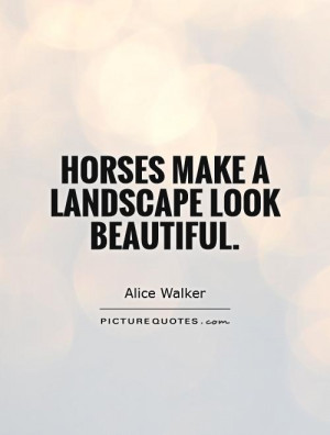 Horse Quotes Alice Walker Quotes