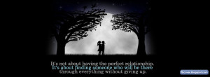 not about having the perfect relationship. It's about finding someone ...