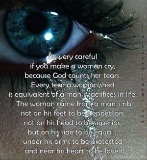 If You Make A Women Cry, Because God Counts Her Tears.