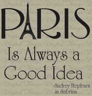Audrey Hepburn Paris Quote.