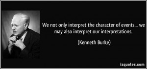 More Kenneth Burke Quotes